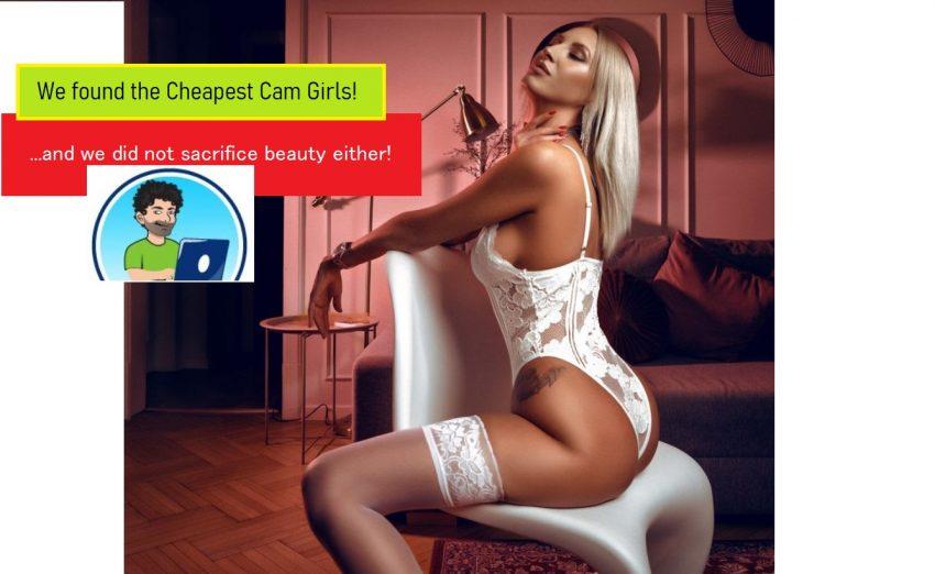 cheapest cam girls